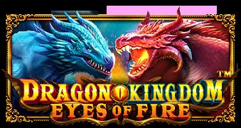 Dragon Kingdom Eyes of Fire จากค่าย Pragmatic Play